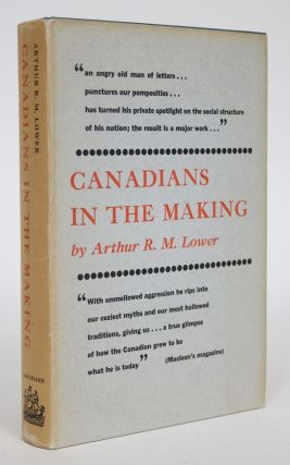Canadians in the Making: A Social History of Canada. Arthur R. M. Lower, Reginald Marsden