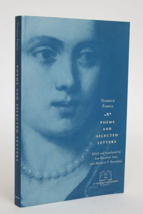 Poems and Selected Letters. Veronica Franco, Ann Rosalind Jones, Margaret F. Rosenthal, and