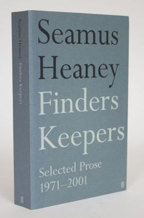 Finders Keepers: Selected Prose, 1971-2001. Seamus Heaney