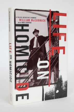 Life on Homicide: A Police Detective's Memoir. William McCormack, Bob Cooper