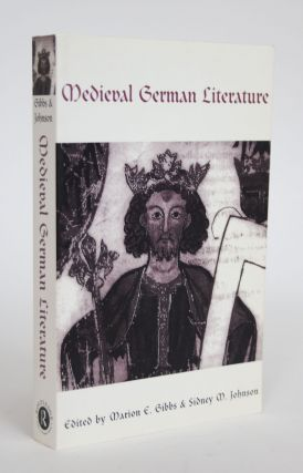 Medieval German Literature. Marion E. And Sidney M. Johnson Gibbs