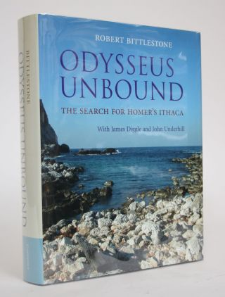Odysseus Unbound: The Search for Homer's Ithaca. Robert Bittlestone, James Diggle, John Underhill