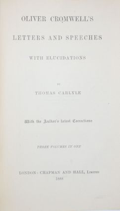 Oliver Cromwell's Letters and Speeches, with Elucidations By Thomas Carlyle
