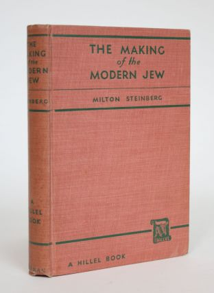 The Making of the Modern Jew. Milton Steinberg