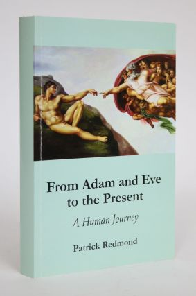 From Adam and Eve to The Present: A Human Journey. Patrick Redmond