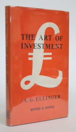 The Art of Investment. A. G. Ellinger