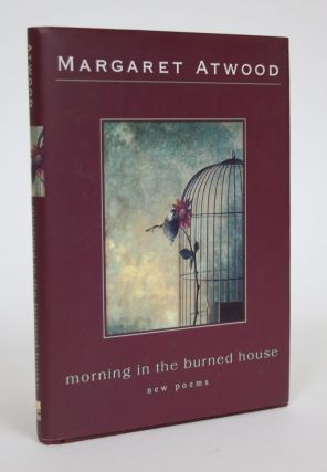 Morning in the Burned House. Margaret Atwood