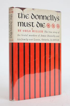 The Donnellys Must Die. Orlo Miller