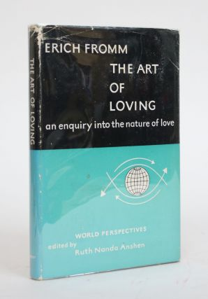 The Art of Loving: An Enquiry into the Nature of Love. Erich Fromm