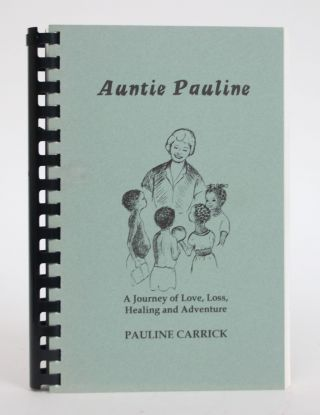 Auntie Pauline: A Journey of Love, Loss, Healing and Adventure. Pauline Carrick