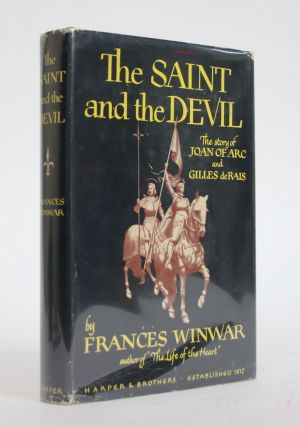 The Saint and The Devil: The Story of Joan of Arc and Gilles De Rais. Frances Winwar