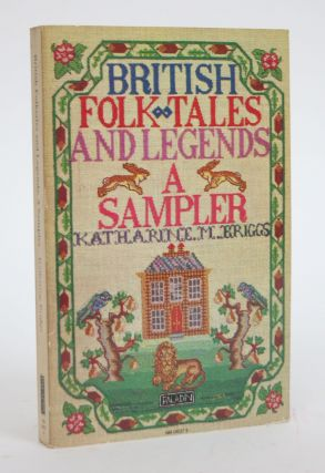 British Folktales and Legends: A Sampler. Katharine M. Briggs