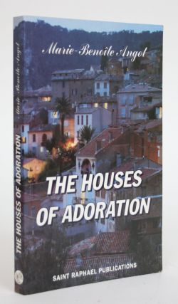 The Houses of Adoration. Marie-Benoite Angot