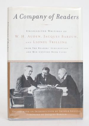A Company of Readers: Uncollected Writings of W.H. Auden, Jaques Barzun, and Lionel Trilling,...