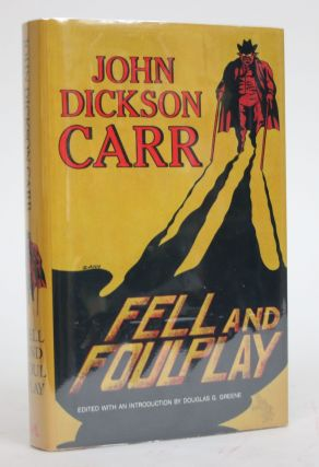 Fell and Foul Play. John Dickson Carr