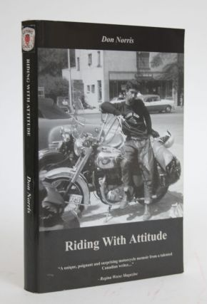 Riding With Attitude. Don Norris