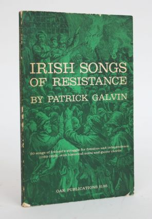 Irish Songs of Resitance (1169-1923). Patrick Galvin