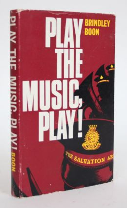 Play the Music, Play! The Story of Salvation Army Bands. Brindley Boon