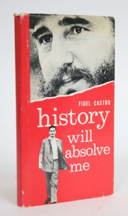 History Will Absolve Me. Fidel Castro