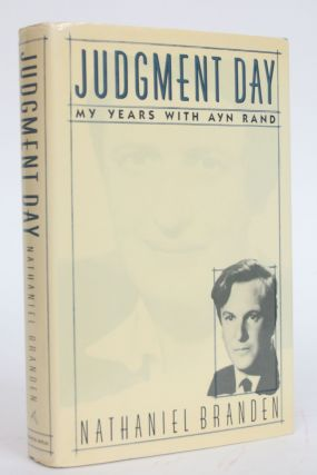 Judgment Day: My Years with Ayn Rand. Nathaniel Branden