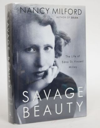 Savage Beauty: The Life of Edna St. Vincent Millay. Nancy Milford