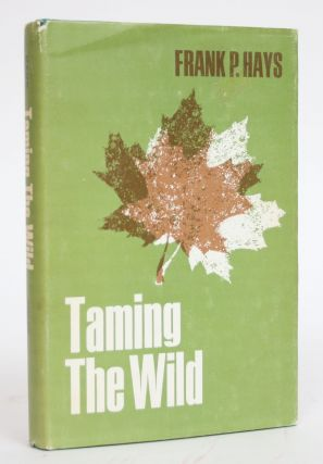 Taming the Wild. Frank P. Hays