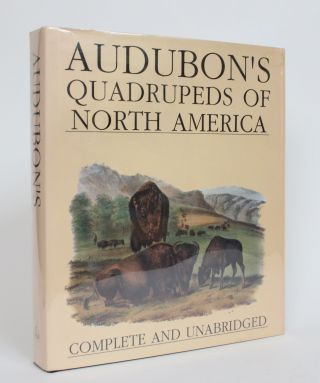 Audubon's Quadrupeds of North America, Complete and Unabridged. John James Audubon, Tony Meisel,...