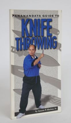 Pananandata Guide to Knife Throwing. Amante P. Marinas Sr