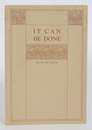 It Can Be Done. Frank Crane