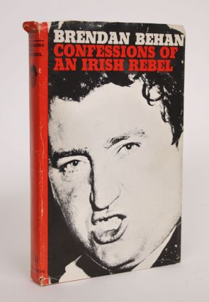 Confessions of an Irish Rebel. Brendan Behan