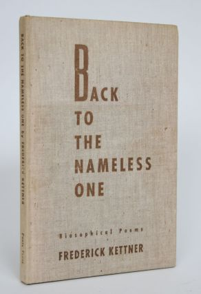 Back to The Nameless One: Biosophical Poems. Frederick Kettner