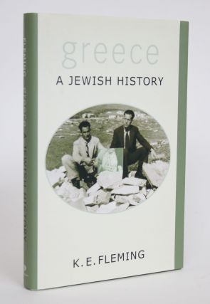 Greece: A Jewish History. K. E. Fleming