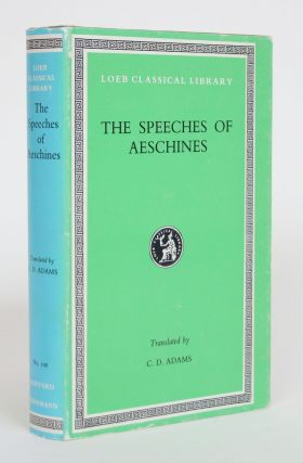 The Speeches of Aeschines. Aeschines, C. D. Adams