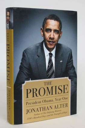 The Promise: President Obama, Year One. Jonathan Alter