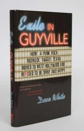 Exile in Guyville: How a Punk Rock Redneck Faggot Texan Moved to West Hollywood and Refused to be...
