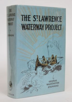 The St. Lawrence Waterway Project. George Washington Stephens