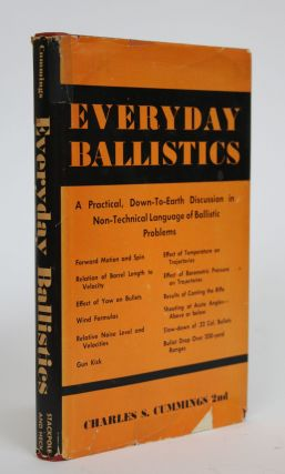 Everyday Ballistics: A Practical, Down-to-Earth Discussion in Non-Technical Language of Ballistic...