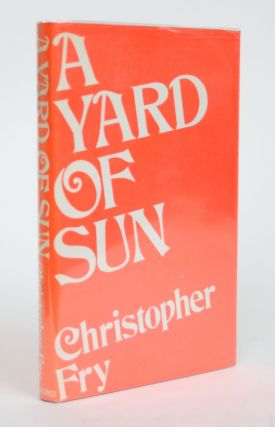 A Yard of Sun: A Summer Comedy. Christopher Fry