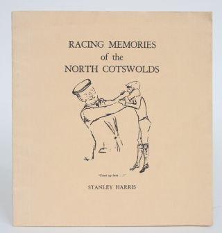 Racing Memories of the North Cotswolds. Stanley Harris