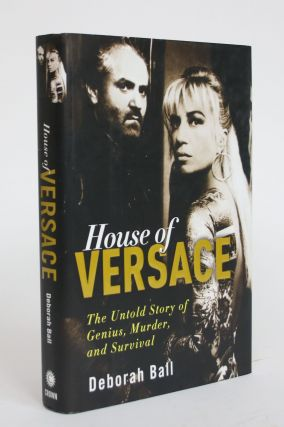 House of Versace: The Untold Story of Genius, Murder, and Survival. Deborah Ball
