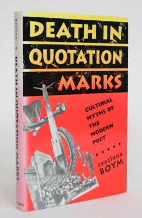 Death in Quotation Marks: Cultural Myths of the Modern Poet. Svetlana Boym