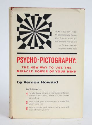 Psycho-Photography: The New Way to Use the Miracle Power of Your Mind. Vernon Howard