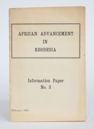 African Advancement: Politics and Constitutional Progress in Rhodesia