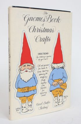 The Gnomes Book of Christmas Crafts. Carol Edler Sterbenz
