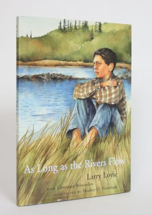 As Long as the Rivers Flow. Larry Loyie, Constance Brissenden