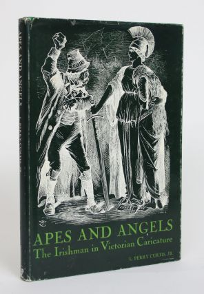 Apes and Angels: The Irishman in Victorian Caricature. L. Perry Curtis Jr