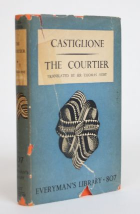 The Book of the Courtier. Baldassare Castiglione, Sir Thomas Hoby