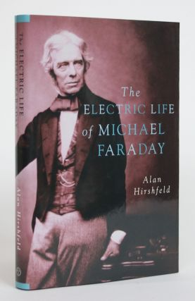 The Electric Life of Michael Faraday. Alan Hirshfeld