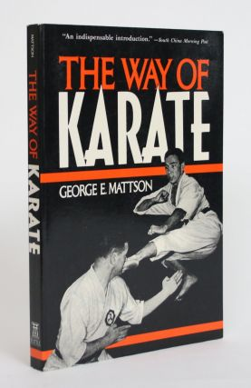 The Way of Karate. George E. Mattson