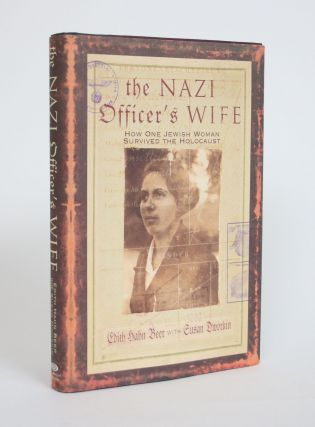 The Nazi Officer's Wife: How One Jewish Woman Survived the Holocaust. Edith Hahn Beer, Susan Dworkin